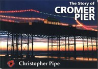 The Story of Cromer Pier