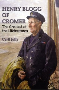 Henry Blogg of Cromer - The Greatest of the Lifeboatmen