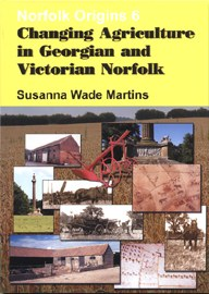 Changing Agriculture in Georgian & Victorian Norfolk