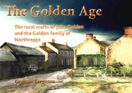 The Golden Age - The rural crafts of John Golden and the Golden family of Northrepps