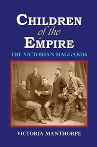 Children of the Empire - The Victorian Haggards