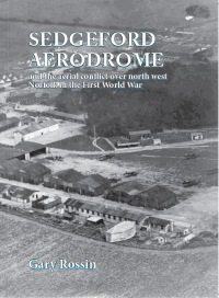 Sedgeford Aerodrome and the aerial conflict over North West Norfolk during the First World War
