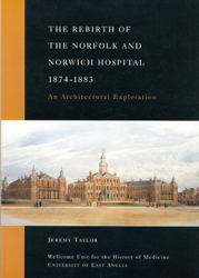 The Rebirth of the Norfolk & Norwich Hospital 1874-1883